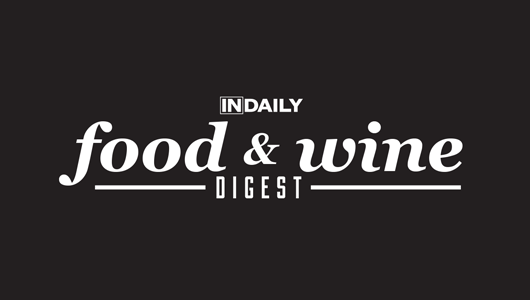 InDaily Food & Wine Digest